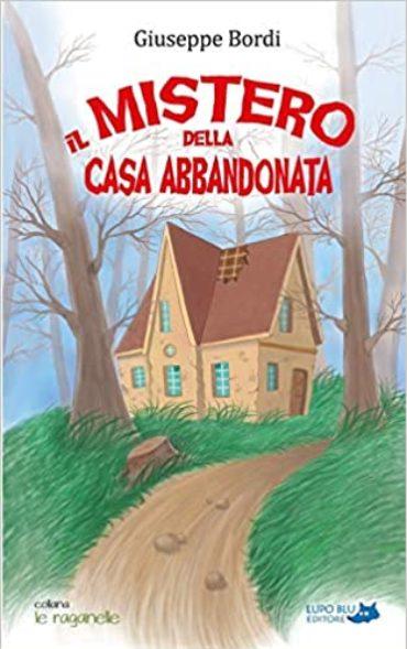 """PAROLE GRATIS PER NON ANNOIARSI CON MAYA: """"Il mistero della casa abbandonata"""""""