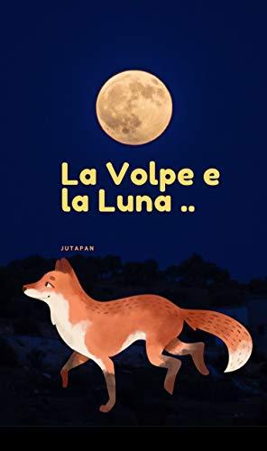 """PAROLE GRATIS PER NON ANNOIARSI CON MAYA: """"La Volpe e la luna"""""""